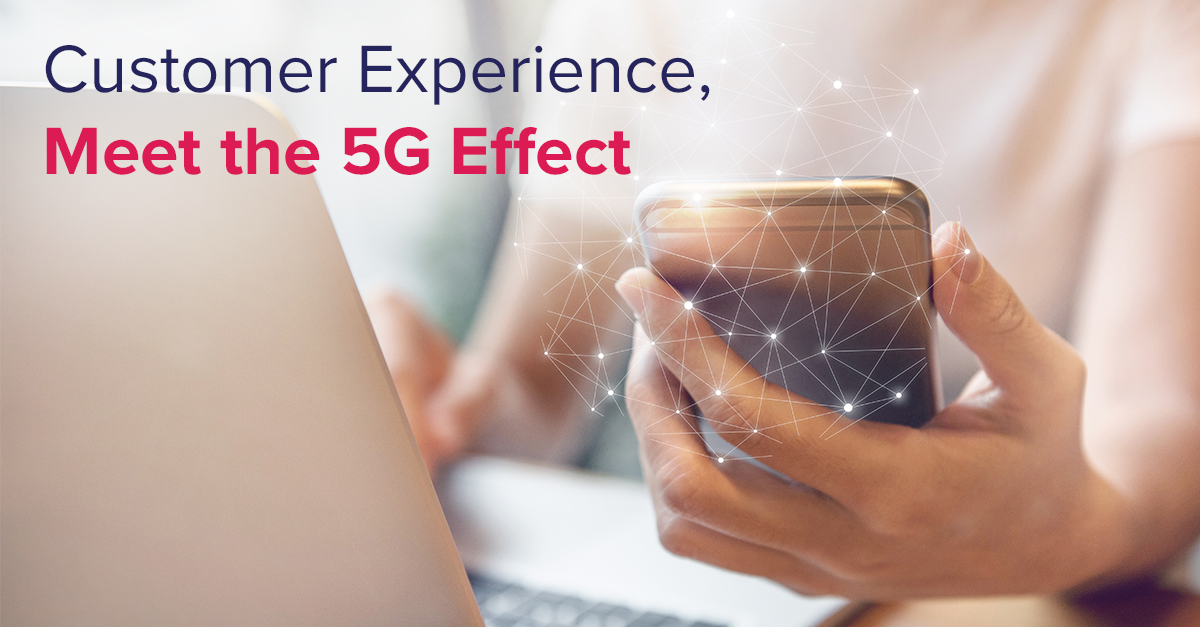 Customer experience meet the 5G effect