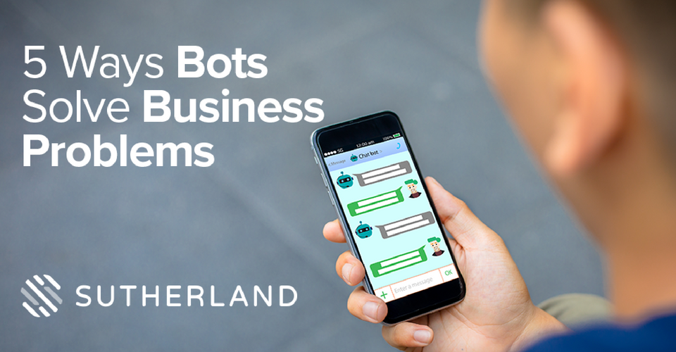 5 Ways Bots Solve Business Problems