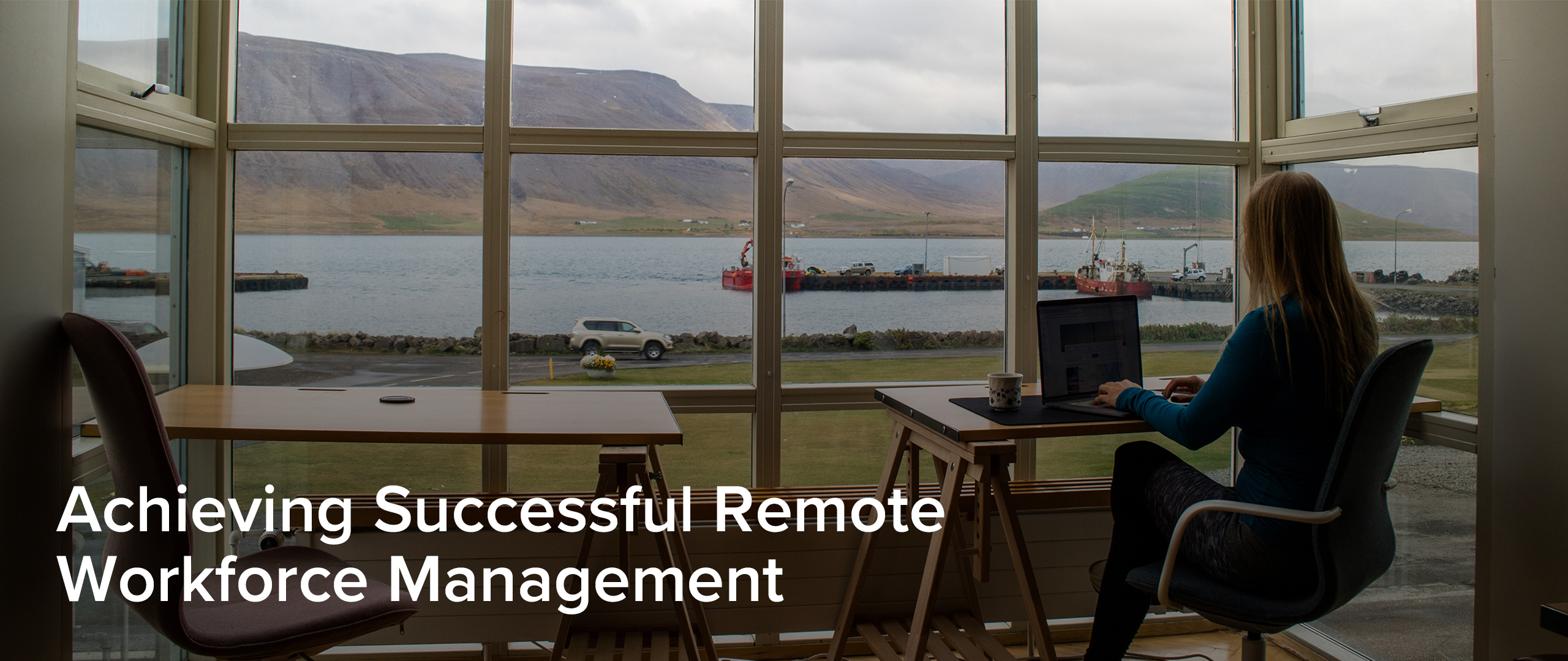 Reality of Managing a Remote Workforce
