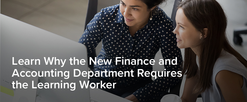 Digital finance workforce is emphasizing the of hiring the learning worker